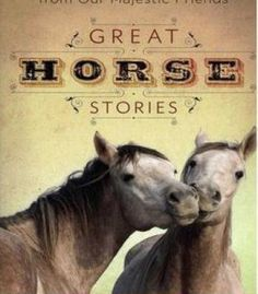 Great Horse Stories: Wisdom And Humor From Our Majestic Friends PDF