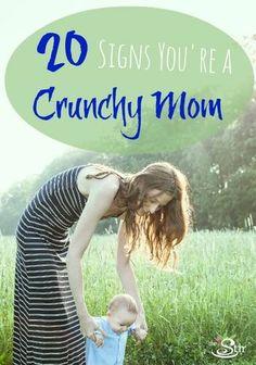 REPIN if you're a crunchy mom!! http://thestir.cafemom.com/toddler/160660/20_signs_youre_a_crunchy?utm_medium=sm&utm_source=pinterest&utm_content=thestir