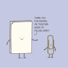 Thank you for keeping me together when I'm falling apart. - puns Thank you for keeping me together when I'm falling apart Cute Jokes, Cute Puns, Funny Puns, Funny Quotes, Funny Humor, Funny Farewell Quotes, Funny Cards, Cute Cards, Im Falling Apart
