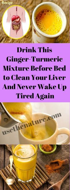 Drink This Ginger-Turmeric Mixture Before Bed to Clean Your Liver And Never Wake Up Tired Again ! – healthyone Source by ProsLeap Natural Liver Detox, Liver Detox Diet, Liver Cleanse, Natural Healing, Detox Tips, Detox Recipes, Juicer Recipes, Healthy Recipes, Healthy Breakfasts