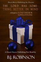 The Lord Has Something Better in Mind -- Companion to Southern Superstitions