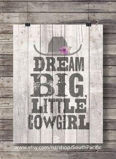 Printable art | Dream big, little cowgirl! | Rustic barn wood girls room decor | Western theme Printable kids room wall art | Cowgirl decor
