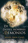 De dioses, hombres y demonios: la novela más adictiva del año. Versión Kindle