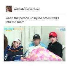 Damn they sassy..tsk tsk tsk they've been hanging with seungkwan too much