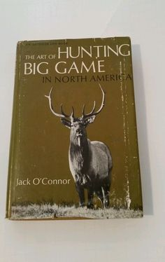 SOLD $ 15.00  Jack O'Connor ART OF HUNTING BIG GAME IN NORTH AMERICA hb/dj