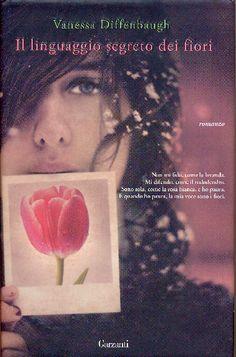 """""""Il linguaggio segreto dei fiori"""" - Diffenbaugh"""