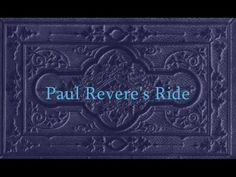 Paul Revere's Ride by Henry Wadsworth Longfellow - Read by Roy Macready - Copyright 2010 Spiders' House and Roy Macready. Us History, American History, Paul Revere's Ride, Tapestry Of Grace, Mary Mcleod Bethune, Five In A Row, Colonial America, Year 2, Children's Literature