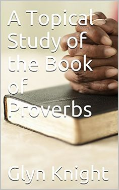 A Topical Study of the Book of Proverbs by Glyn Knight http://www.amazon.com/dp/B00NB1Q8JW/ref=cm_sw_r_pi_dp_EDI7vb1NSBVW7 - This study takes the amazing book of Proverbs and breaks it down into main subjects -  Section One: Personal wisdom  Humility; Pride part one; Pride part two; Honor; Counsel; Plans / desires / ways part one; Plans / desires / ways part two; Testing; Serving; The Tongue: Listening to God; The Tongue part one; The Tongue part two; Anger; Family Wisdom; Authority…