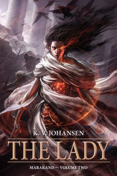 The Lady (Marakand, by K. Cover art by Raymond Swanland. Amazon Kindle, Ya Books, Books To Read, Leviathan Wakes, Raymond Swanland, Black Company, Crown Of Midnight, Red Mask, Beautiful Book Covers