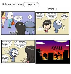 Holding her purse - B Blood Type Personality, Some Girls, I Laughed, Hold On, Blood Types, Guys, Funny, Comic, Simple
