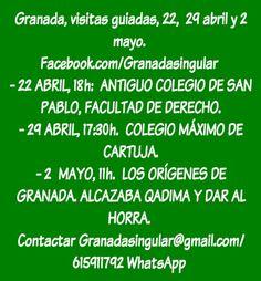 Granada, visitas guiadas, 22,  29 abril y 2 mayo.  Facebook.com/Granadasingular  - 22 ABRIL, 18h:  ANTIGUO COLEGIO DE SAN PABLO, FACULTAD DE DERECHO. - 29 ABRIL, 17:30h.  COLEGIO MÁXIMO DE CARTUJA. - 2  MAYO, 11h.  LOS ORÍGENES DE GRANADA. ALCAZABA QADIMA Y DAR AL HORRA.  Contactar Granadasingular@gmail.com/ 615911792 WhatsApp   + info eventos Mario 616453927 WhatsApp info@extragrupo.org