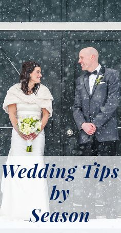 Winter, spring, summer, and fall wedding planning tips!