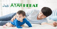 Jadi Ayah Hebat :: Be a Good Dad :: Klik link di atas untuk mengetahui tips-tips menjadi ayah hebat