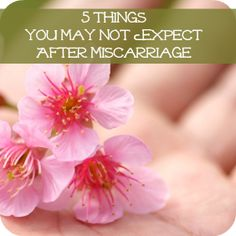 5 Things You May Not Expect After a Miscarriage That Could Happen