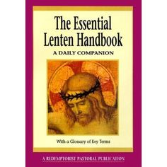 The Essential Lenten Handbook - Daily Companion,  $14.99. Great for families to plan out their Lenten practices.