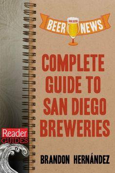 San Diego Beer News: Complete Guide to San Diego Breweries (Reader Guides) by Brandon Hernández