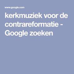 kerkmuziek voor de contrareformatie - Google zoeken Google