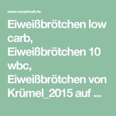 Eiweißbrötchen low carb, Eiweißbrötchen 10 wbc, Eiweißbrötchen von Krümel_2015 auf www.rezeptwelt.de, der Thermomix ® Community