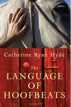 The Language of Hoofbeats: Catherine Ryan Hyde: 9781477824689: Amazon.com: Books