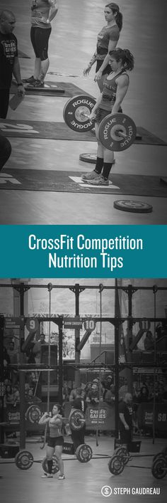 CrossFit Competition Nutrition Tips | StephGaudreau.com