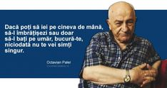 Citate de Octavian Paler Inspirational Quotes, Motivational, Beautiful Things, Board, Life Coach Quotes, Inspiring Quotes, Quotes Inspirational, Inspirational Quotes About, Planks