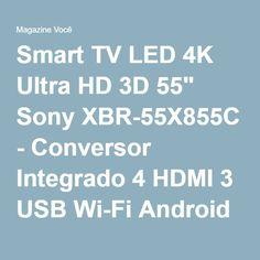 "Smart TV LED 4K Ultra HD 3D 55"" Sony XBR-55X855C - Conversor Integrado 4 HDMI 3 USB Wi-Fi Android TV - Magazine Gatapreta"