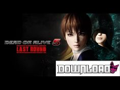 Dead or alive 5 last round free download + Dead or alive 5 last round ga...