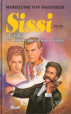 Marieluise von Ingenheim - Sissi - 12. Láska v tříčtvrtečním rytmu