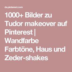 1000 Bilder Zu Tudor Makeover Auf Pinterest Wandfarbe Farbt Ne
