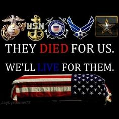 They Died for u We'll Live for them! God Bless our Troops and their families! I Love America, God Bless America, Hello America, Marine Corps, Voyage Usa, My Champion, Military Love, Military Quotes, Army Quotes