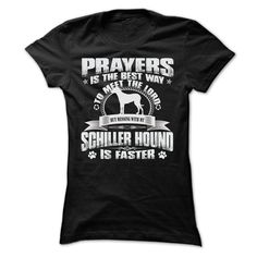 BUT MESSING MY SCHILLER HOUND IS FASTER TSHIRTS