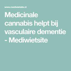 Medicinale cannabis helpt bij vasculaire dementie - Mediwietsite