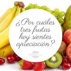 ¿Por cuáles tres frutas hoy sientes apreciación? #agradecimiento #AbrahamHicks #apreciación @luzstellez