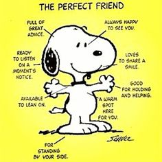 Snoopy is the perfect friend