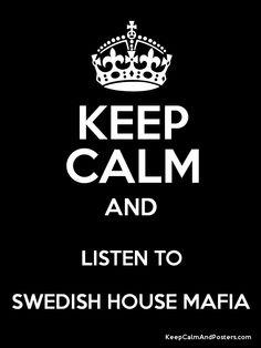 Keep Calm & Listen To Swedish House Mafia