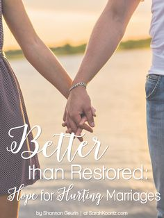 Better than Restored: Hope for hurting marriages. Restoration in marriage is hard work, but if you'll take the steps necessary you will obtain not only full restoration, you'll be better than restored!