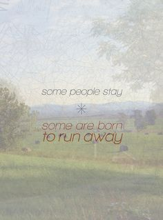 """Love this Jack's Mannequin quote! """"Some people stay, some are born to run away.. I'm sure you'll get your turn."""""""