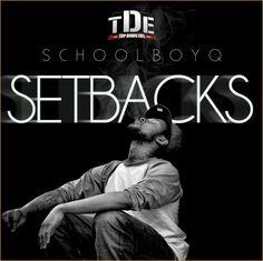 SchoolBoy-Q-Setbacks