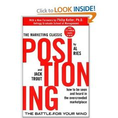 Jack Trout is always on my must-read list. Positioning: The Battle for Your Mind: Al Ries, Jack Trout, Philip Kotler Good Books, Books To Read, Amazing Books, Sales And Marketing, Marketing Books, Marketing Guru, Internet Marketing, Knowledge And Wisdom, Critical Thinking