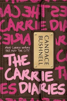 """""""the carrie diaries"""" by candace bushnell"""