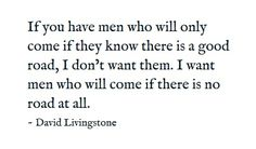 David Livingstone - One of the most amazing missionaries of all time. He had a love for people and Gods word.