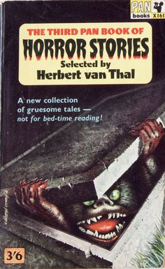 """The Third Pan Book of Horror Stories"" ed. by Herbert van Thal [I remember reading this at far too young an age, it scared me silly for weeks!"
