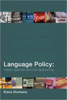 Language policy : hidden agendas and new approaches / Elana Shohamy
