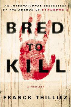 Bred to Kill by Franck Thilliez