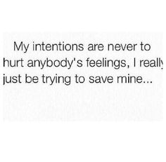 True.....I'm more important than your feelings