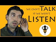 Be the Bee - We Can't Talk If We Won't Listen - YouTube