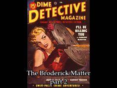 Johnny Dollar: The Broderick Matter part 2