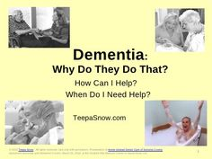 Teepa Snow, Dementia Expert, on understanding Alzheimers patient behaviors by Home Instead Senior Care of Sonoma County, CA, via Slideshare