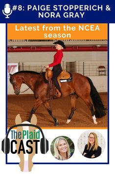 In this week's episode of The Plaidcast NCEA Update Edition (brought to you by EquiFit and Shorty's) Tom O'Mara and Piper are joined by Paige Stopperich, Junior, Western Horsemanship, USC and Nora Gray, Sophomore, Hunt Seat, SMU. Plus, they review the latest from the NCEA season. Western Horsemanship, Horse Classifieds, Hunt Seat, Horse Magazine, Western Riding, Google Play Music, English Riding, Hunter Jumper, Show Jumping