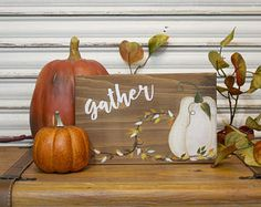 Fall Decor, Gather Fall Wood Sign, White Pumpkin, Farmhouse Decor, Rustic Fall Sign, Thanksgiving Sign, Wreath Wooden Sign, Primitive Sign